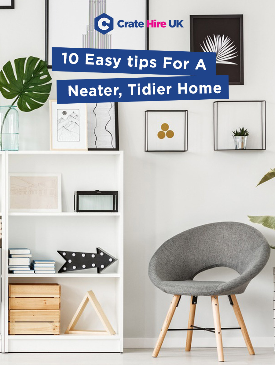 10 Easy Tips For A Neater Tidier Home